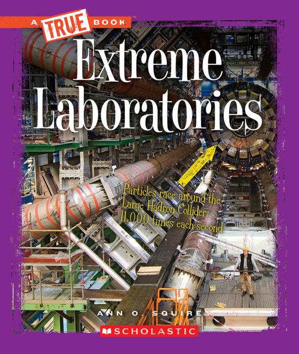 A True Book-Extreme Science: Extreme Laboratories