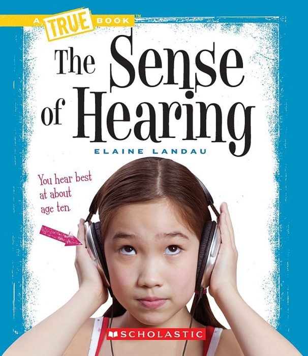 A True Book™-Health and the Human Body: The Sense of Hearing