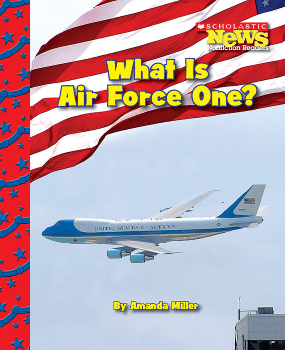 Scholastic News Nonfiction Readers-American Symbols: What Is Air Force One?