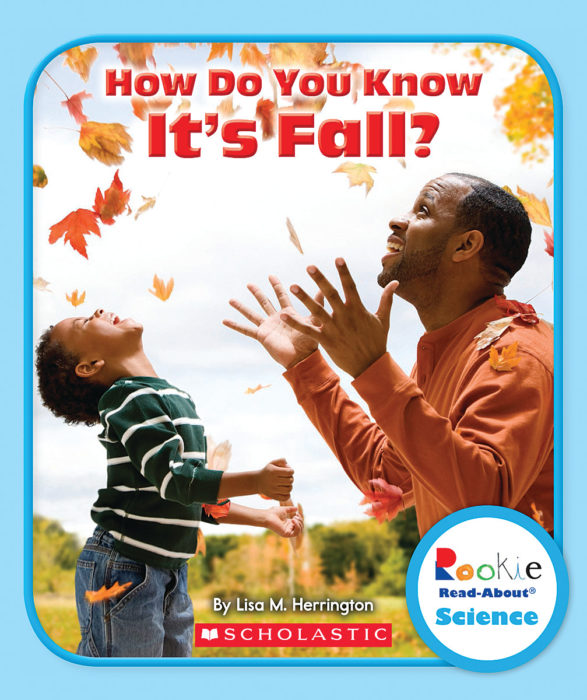 Rookie Read-About Science-Weather and Seasons: How Do You Know It's Fall?