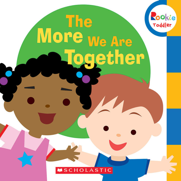 Rookie Toddler®-Sing Along Toddler: The More We Are Together