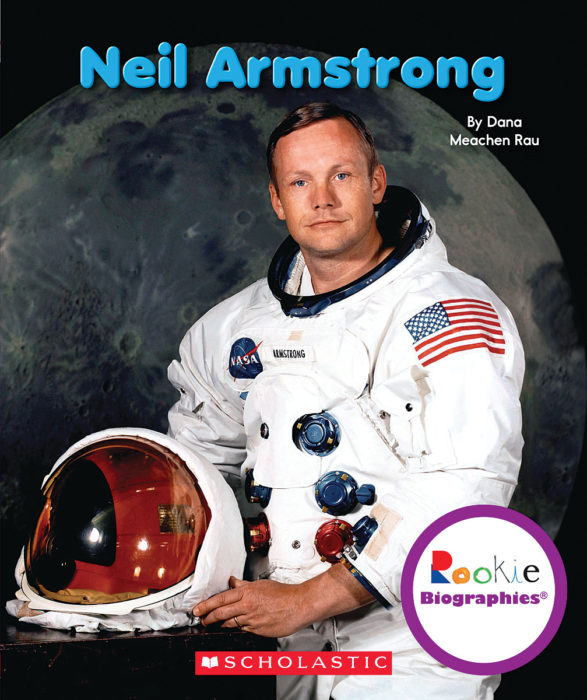 Rookie Biographies®: Neil Armstrong