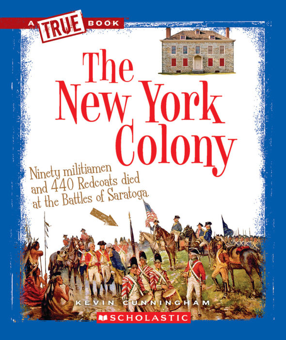A True Book™-The Thirteen Colonies: The New York Colony