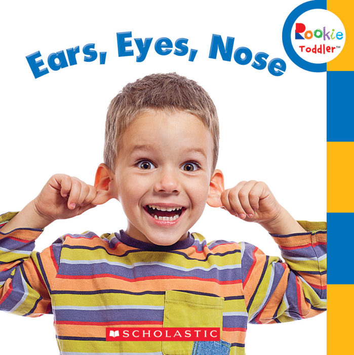 Rookie Toddler®: Ears, Eyes, Nose