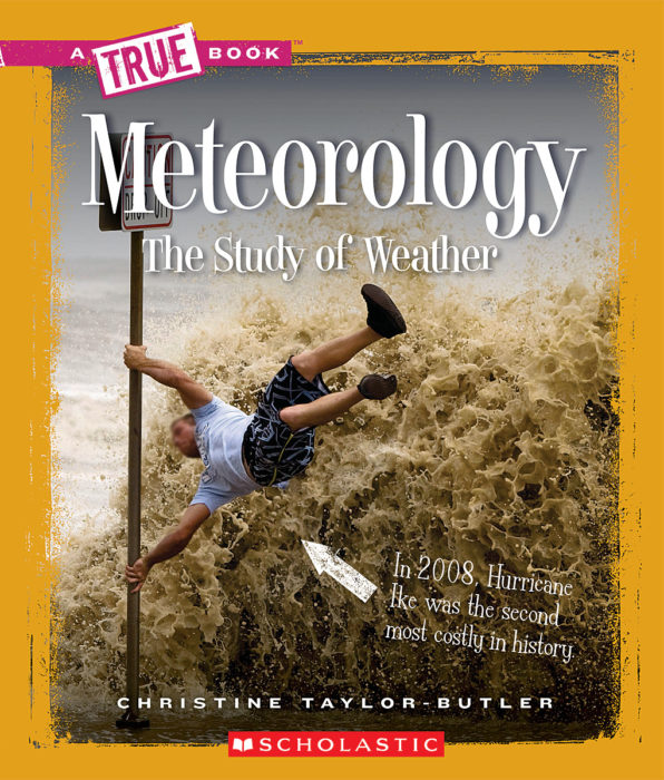 A True Book™-Earth Science: Meteorology: The Study of Weather