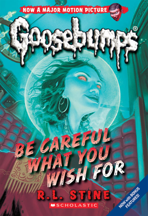 Classic Goosebumps: Be Careful What You Wish For