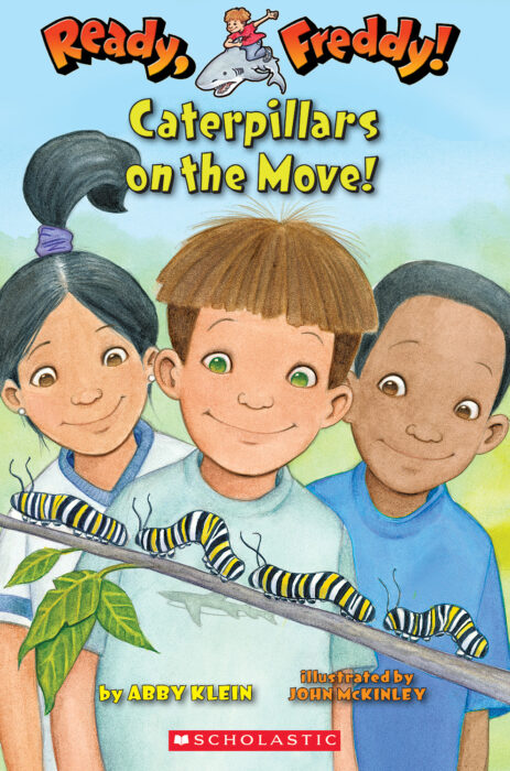 Scholastic Reader!® Level 2-Ready, Freddy!: Caterpillars on the Move!