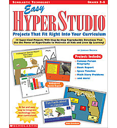 Easy HyperStudio Projects that fit Right Into Your Curriculum