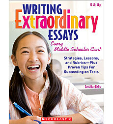 Writing Extraordinary Essays: Every Middle Schooler Can!