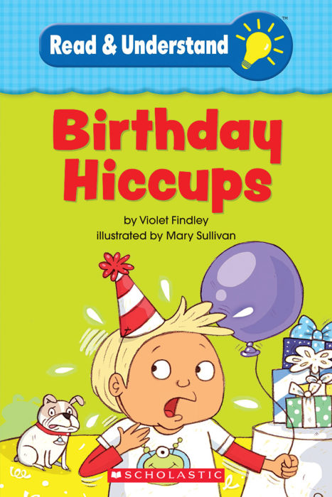 Birthday Hiccups by Violet Findley   Scholastic