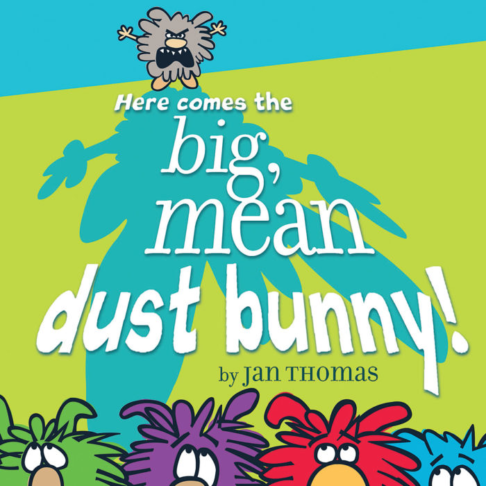Dust Bunnies: Here Comes the Big, Mean Dust Bunny!