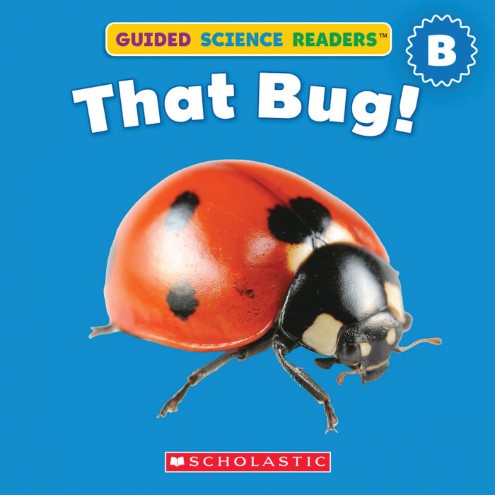 Guided Science Readers: Animals-Level B: That Bug