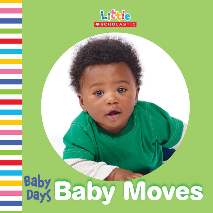 Little Scholastic-Baby Days: Baby Moves