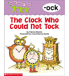 Word Family Tales: The Clock Who Could Not Tock (-ock)