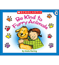 Little Leveled Readers: Be Kind To Furry Animals (Level C)