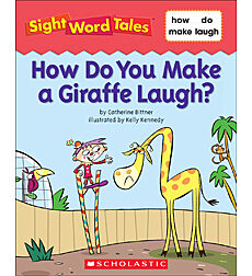 Sight Word Tales: How Do You Make a Giraffe Laugh?