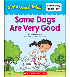 Sight Word Tales: Some Dogs Are Very Good