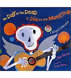 The Day Of The Dead El Día De Los Muertos A Bilingual Celebration
