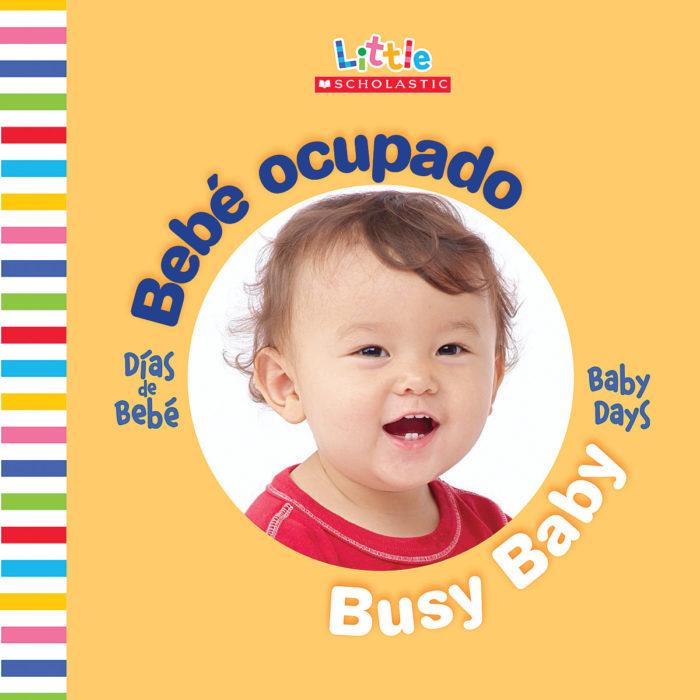 Little Scholastic-Baby Days Bilingual: Bebé ocupado / Busy ...