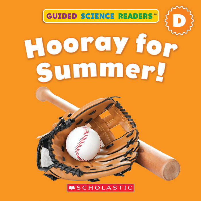 Guided Science Readers: Seasons-Level D: Hooray For Summer!