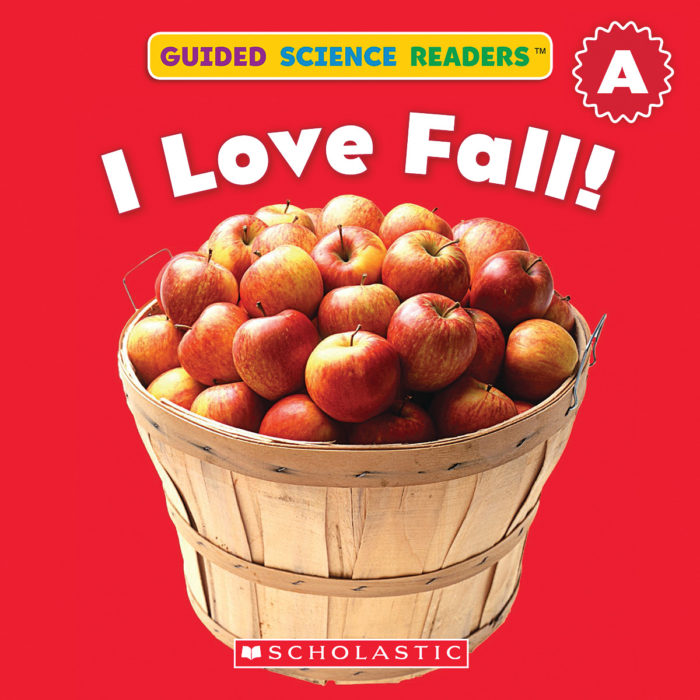 Guided Science Readers: Seasons-Level A: I Love Fall!