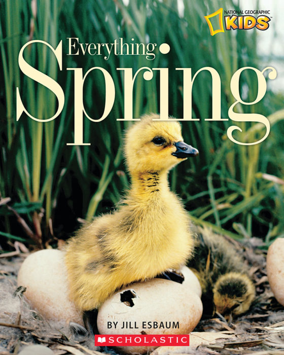 National Geographic Kids-Everything: Everything Spring