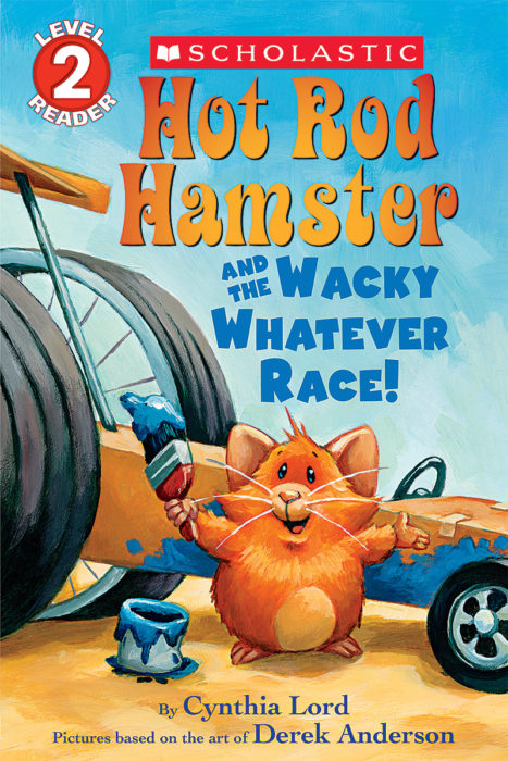 Scholastic Reader!® Level 2-Hot Rod Hamster: Hot Rod Hamster and the Wacky Whatever Race
