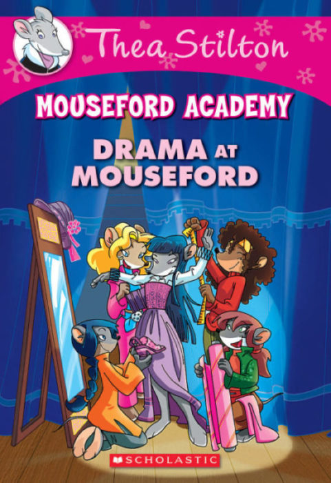 Geronimo Stilton-Thea Stilton-Mouseford Academy: Drama at Mouseford