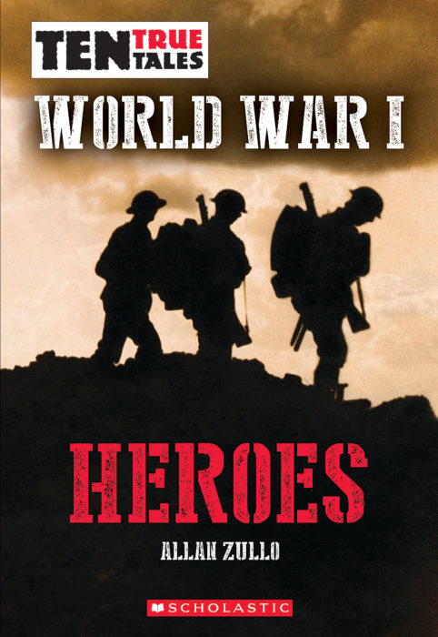 Ten True Tales: World War I Heroes