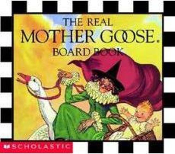 Real Mother Goose®: The Real Mother Goose Board Book