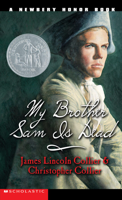 My Brother Sam Is Dead by Christopher CollierJames Lincoln Collier |  Scholastic