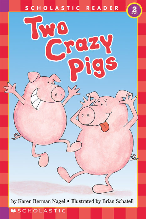 Scholastic Reader! Level 2: Two Crazy Pigs