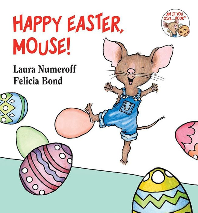 If You Give a Mouse: Happy Easter, Mouse!