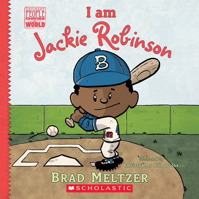 Ordinary People Change the World: I Am Jackie Robinson