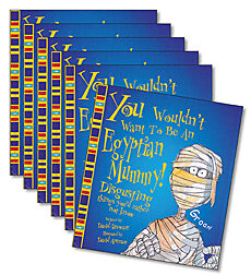 Guided Reading Set: Level R - You Wouldn't Want to Be an Egyptian Mummy!