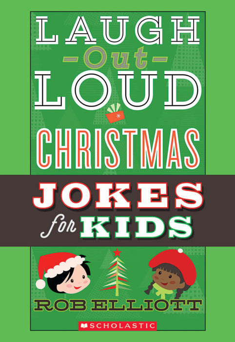 Laugh-Out-Loud: Laugh-Out-Loud Christmas Jokes for Kids