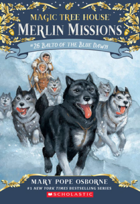 Magic Tree House-Merlin Missions: #26 Balto of the Blue Dawn