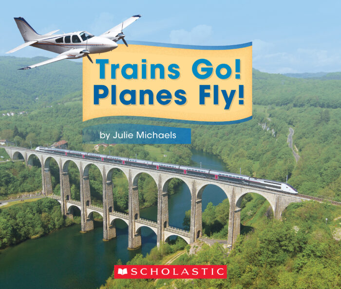 Trains Go! Planes Fly!