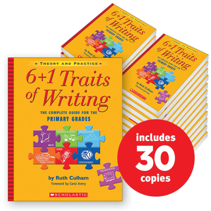 6 + 1 Traits Of Writing: The Complete Guide For The Primary Grades  (30-copy pack)