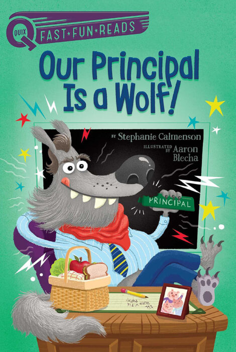 Quix Fast•Fun•Reads - Our Principle: Our Principal is a Wolf!
