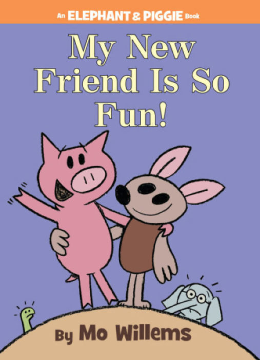 Elephant & Piggie: My New Friend Is So Fun!