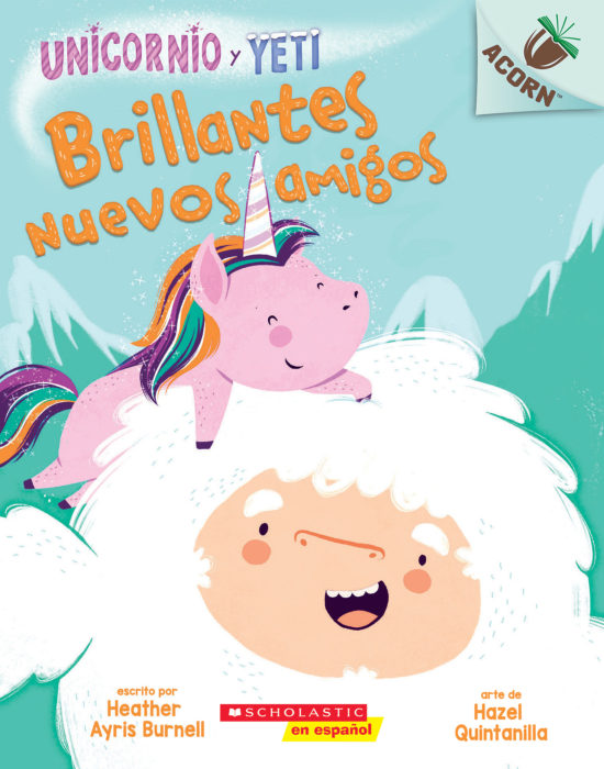 Acorn - Unicorn and Yeti: Brillantes nuevos amigos
