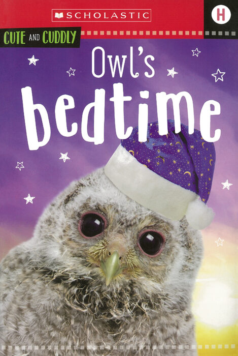 Scholastic Early Learners: Cute and Cuddly- Level H: Owl's Bedtime