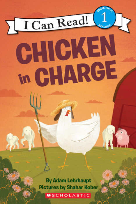 I Can Read!™- Level 1- Zoey the Chicken: Chicken in Charge