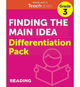 Finding the Main Idea Grade 3 Differentiation Pack