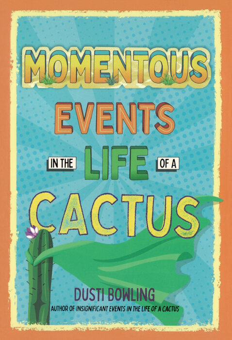 Events in the Life of a Cactus: Momentous Events in the Life of a Cactus