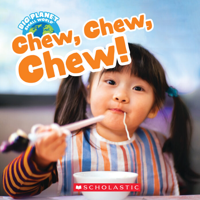 Big Planet, Small World: Chew, Chew, Chew!