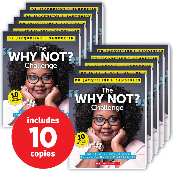 "The ""Why Not?"" Challenge: Say ""Yes!"" to Success With Community-School Partnerships (10-copy pack)"