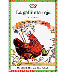 La Gallinita Roja y Otros Cuentos Populares/The Little Red Hen and Other Folktales
