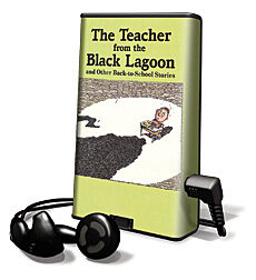 The Teacher From The Black Lagoon and Other Back-To-School Stories